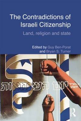 The Contradictions of Israeli Citizenship: Land, Religion and State - Routledge Studies in Middle Eastern Politics (Paperback)
