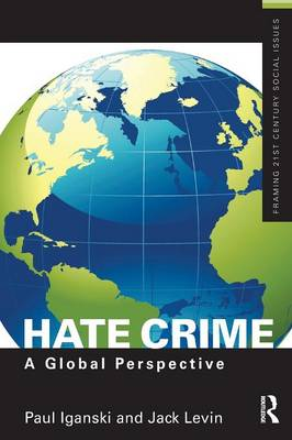 Hate Crime: A Global Perspective - Framing 21st Century Social Issues (Paperback)