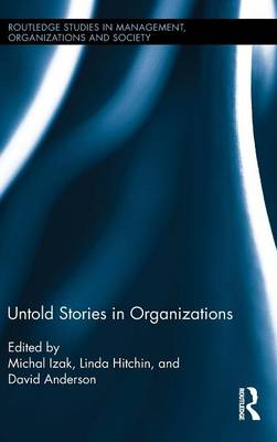 Untold Stories in Organizations - Routledge Studies in Management, Organizations and Society (Hardback)