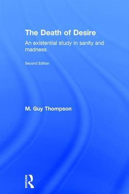 The Death of Desire: An Existential Study in Sanity and Madness (Hardback)