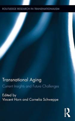 Transnational Aging: Current Insights and Future Challenges - Routledge Research in Transnationalism (Hardback)