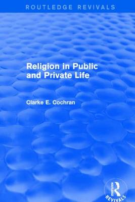 Religion in Public and Private Life - Routledge Revivals (Paperback)