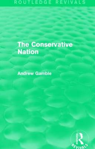 The Conservative Nation - Routledge Revivals (Paperback)