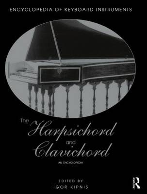 The Harpsichord and Clavichord: An Encyclopedia (Paperback)