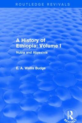 A History of Ethiopia: Volume I: Nubia and Abyssinia (Paperback)