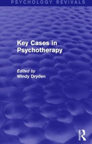 Key Cases in Psychotherapy (Psychology Revivals) - Psychology Revivals (Hardback)