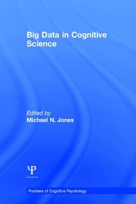Big Data in Cognitive Science - Frontiers of Cognitive Psychology (Hardback)