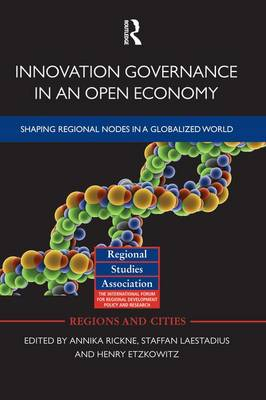 Innovation Governance in an Open Economy: Shaping Regional Nodes in a Globalized World (Paperback)