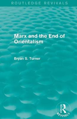 Marx and the End of Orientalism - Routledge Revivals (Paperback)