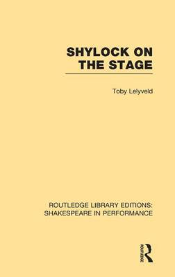 Shylock on the Stage - Routledge Library Editions: Shakespeare in Performance (Hardback)