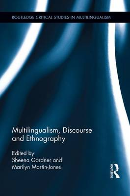 Multilingualism, Discourse, and Ethnography (Paperback)