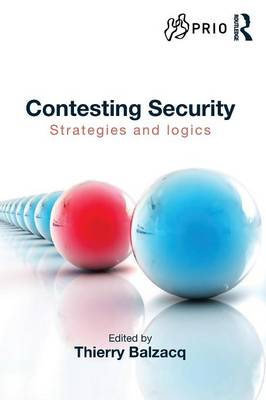 Contesting Security: Strategies and Logics - PRIO New Security Studies (Paperback)