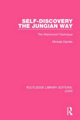 Self-Discovery the Jungian Way: The Watchword Technique - Routledge Library Editions: Jung (Hardback)