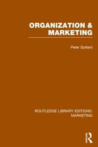 Organization and Marketing - Routledge Library Editions: Marketing (Hardback)
