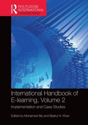 International Handbook of E-Learning Volume 2: Implementation and Case Studies - Routledge International Handbooks of Education (Hardback)