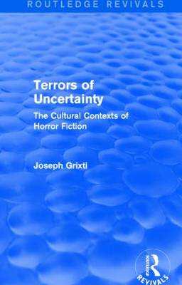Terrors of Uncertainty: The Cultural Contexts of Horror Fiction (Hardback)