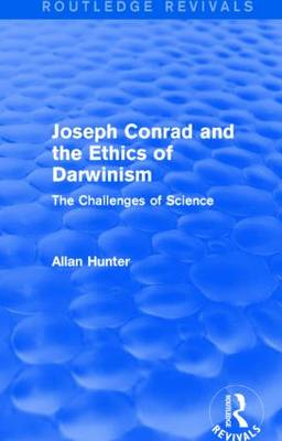 Joseph Conrad and the Ethics of Darwinism: The Challenges of Science (Hardback)