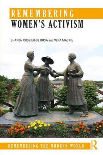 Remembering Women's Activism - Remembering the Modern World (Paperback)