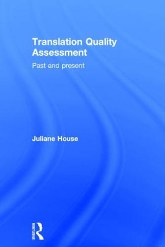Translation Quality Assessment: Past and Present (Hardback)