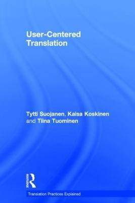 User-Centered Translation - Translation Practices Explained (Hardback)