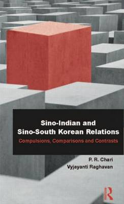 Sino-Indian and Sino-South Korean Relations: Comparisons and Contrasts (Hardback)