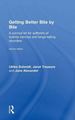 Getting Better Bite by Bite: A Survival Kit for Sufferers of Bulimia Nervosa and Binge Eating Disorders (Hardback)