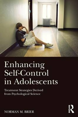 Enhancing Self-Control in Adolescents: Treatment Strategies Derived from Psychological Science (Paperback)
