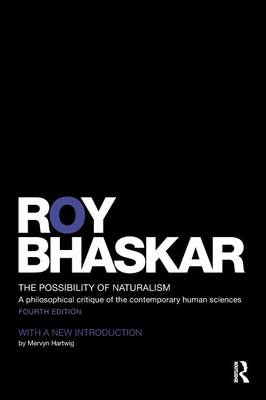 The Possibility of Naturalism: A philosophical critique of the contemporary human sciences (Paperback)