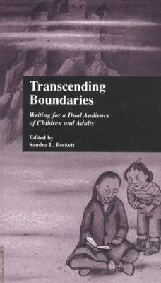 Transcending Boundaries: Writing for a Dual Audience of Children and Adults - Children's Literature and Culture (Paperback)
