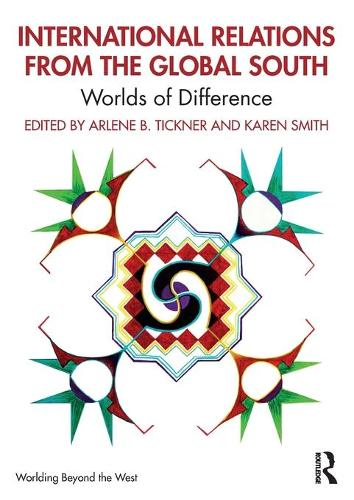 Theorizing International Politics from the Global South: A World of Difference - Worlding Beyond the West (Paperback)