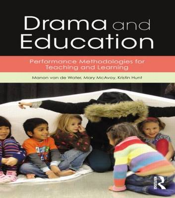Drama and Education: Performance Methodologies for Teaching and Learning (Paperback)