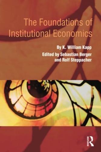 The Foundations of Institutional Economics - Routledge Advances in Heterodox Economics 13 (Paperback)