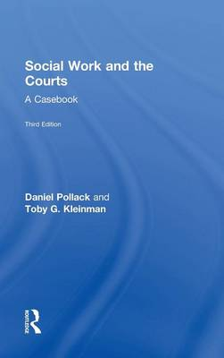 Social Work and the Courts: A Casebook (Hardback)