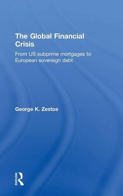 The Global Financial Crisis: From US subprime mortgages to European sovereign debt (Hardback)