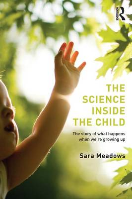 The Science inside the Child: The story of what happens when we're growing up (Paperback)