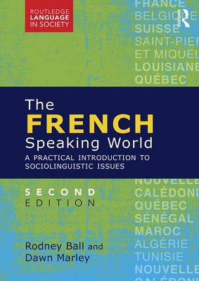 The French-Speaking World: A Practical Introduction to Sociolinguistic Issues - Routledge Language in Society (Paperback)
