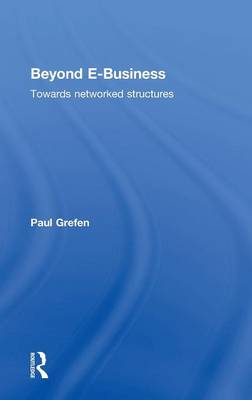 Beyond E-Business: Towards networked structures (Hardback)
