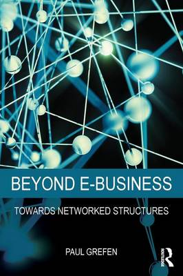 Beyond E-Business: Towards networked structures (Paperback)