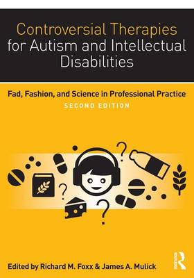 Controversial Therapies for Autism and Intellectual Disabilities: Fad, Fashion, and Science in Professional Practice (Paperback)