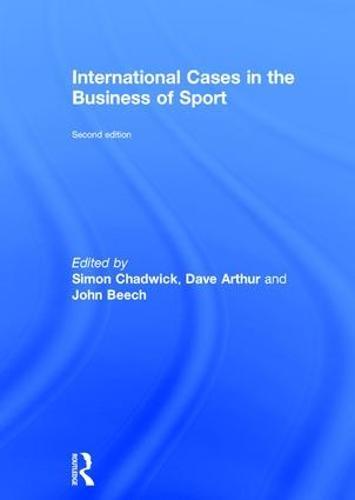 International Cases in the Business of Sport (Hardback)