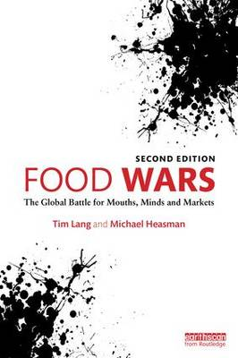 Food Wars: The Global Battle for Mouths, Minds and Markets (Paperback)