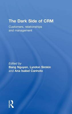 The Dark Side of CRM: Customers, Relationships and Management (Hardback)