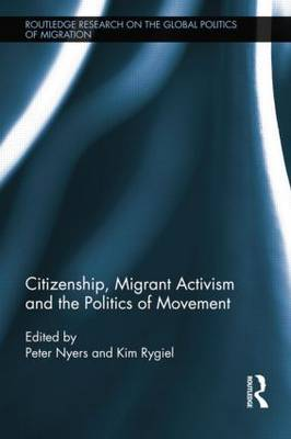 Citizenship, Migrant Activism and the Politics of Movement (Paperback)