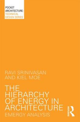 The Hierarchy of Energy in Architecture: Emergy Analysis - PocketArchitecture (Paperback)