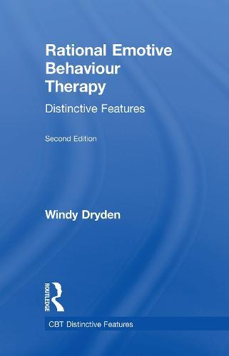 Rational Emotive Behaviour Therapy: Distinctive Features - CBT Distinctive Features (Hardback)