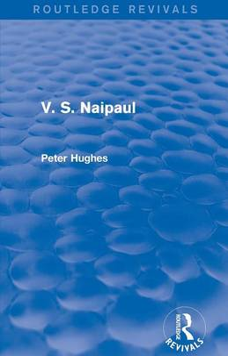 V. S. Naipaul - Routledge Revivals (Paperback)