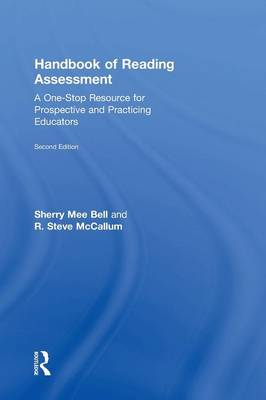 Handbook of Reading Assessment: A One-Stop Resource for Prospective and Practicing Educators (Hardback)