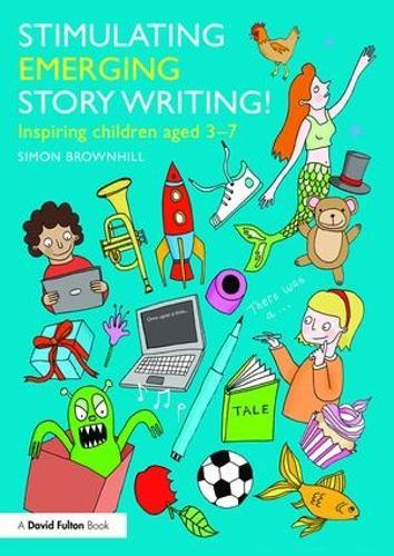 Stimulating Emerging Story Writing!: Inspiring children aged 3-7 (Paperback)