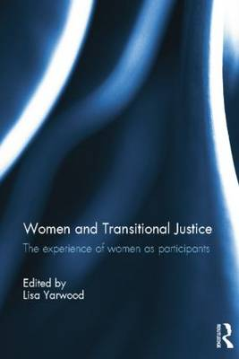Women and Transitional Justice: The Experience of Women as Participants (Paperback)
