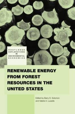 Renewable Energy from Forest Resources in the United States - Routledge Explorations in Environmental Economics (Paperback)